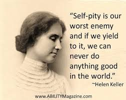 Helen Keller on Self-Pity